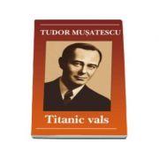 Tudor Musatescu, Titanic vals