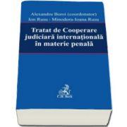Tratat de Cooperare judiciara internationala in materie penala - Alexandru Boroi, Ion Rusu si Minodora-Ioana Rusu