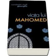 Virgil Gheorghiu, Viata lui Mahomed