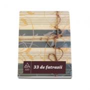 33 de fatrazii