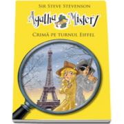 Steve Stevenson, Agatha Mistery - Crima pe Turnul Eiffel