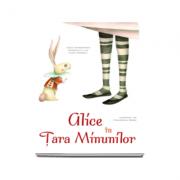 Alice in tara minunilor - Ilustratii de Francesca Rossi. Editie cu coperti cartonate