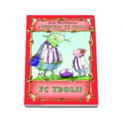 Aventuri cu troli. FC Trolii (Volumul 4)