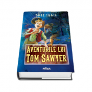 Mark Twain, Aventurile lui Tom Sawyer - Editie Hardcover