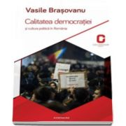 Vasile Brasovanu, Calitatea democratiei si cultura politica in Romania