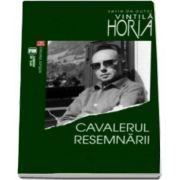 Horia Vintila, Cavalerul resemnarii - Serie de autor Vintila Horia