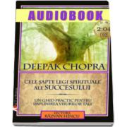 Deepak Chopra, Cele sapte legi spirituale ale succesului - AudioBook Format CD MP3