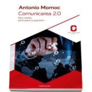 Antonio Momoc - Comunicarea 2. 0. New media, participare si populism