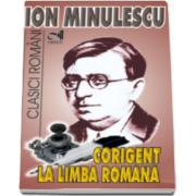 Ion Minulescu, Corigent la limba romana - Colectia Clasici romani