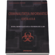 Ioan Cosmin Mihai, Criminalitatea informatica. Laurentiu Giurea. Editia a II-a, revizuita si adaugita