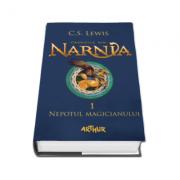 C. S. Lewis - Cronicile din Narnia - Volumul I. Nepotul magicianului