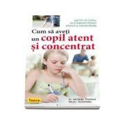 Cum sa aveti un copil atent si concentrat