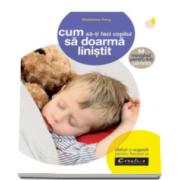 Deny Madeleine, Cum sa-ti faci copilul sa doarma linistit