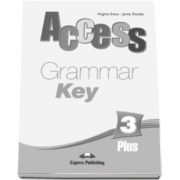 Curs limba engleza Access 3 Plus - Grammar Book Key Pre-Intermediate (B1) - Virginia Evans si Jenny Dooley