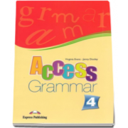 Curs limba engleza Access 4 Grammar (B1+). Carte de gramatica pentru clasa a VIII-a - Virginia Evans si Jenny Dooley
