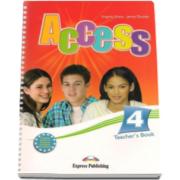 Curs Limba Engleza Access 4 Teachers Book. Manualul profesorului pentru clasa a VIII-a - Virginia Evans si Jenny Dooley