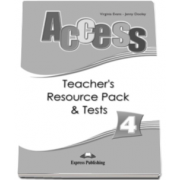 Curs limba engleza Access 4 - Teachers Resource Pack with Tests Intermediate (B1) - Virginia Evans si Jenny Dooley