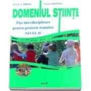 Nelica Mihai, Domeniul Stiinte. Fise interdisciplinare pentru proiecte tematice. Nivelul II