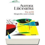 Aurora Liiceanu, Ea si El. Biografia unei relatii