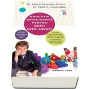 Eileen Kennedy Moore, Educatie inteligenta pentru copii inteligenti. Cum sa dezvoltam potentialul real al copiilor nostri
