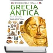 Enciclopedii vizuale. Grecia Antica - Minunile Greciei antice, de la zei si sarbatori la nasterea Jocurilor Olimpice