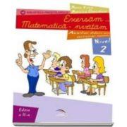 Voicu Maria - Exersam... matematica-nvatam - Auxiliar didactic, nivel II - 5-7 ani