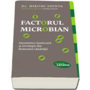 Hiromi Shinya, Factorul microbian - Imunitatea innascuta si revolutia din domeniul sanatatii