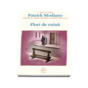 Patrick Modiano, Flori de ruina. Serie de autor Patrick Modiano