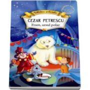 Cezar Petrescu - Fram, ursul polar - Colectia Biblioteca Scolarului