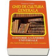 Francis Collet, Ghid de cultura generala - O istorie a gandirii universale din Antichitate pana in zilele noastre
