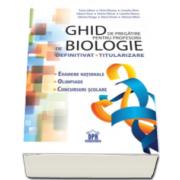 Traian Saitan - Ghid de pregatire pentru profesorii de biologie - Definitivat, Titularizare. Examene nationale, Olimpiade, Concursuri scolare
