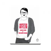 James Carr, Hipster Hitler