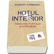 Robert Tyminski, Hotul interior. Psihologia furtului si a pierderii. Colectia Psihologia pentru Toti