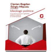 Ideologii politice - Bogdan Ciprian si Sergiu Miscoiu