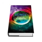 Isaac Asimov. A doua fundatie