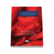 Iubeste revolutia! (Colectia Nobel)
