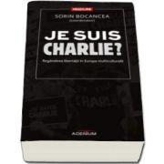 Sorin Bocancea, Je suis Charlie? Regandirea libertatii in Europa multiculturala