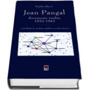 Jean Pangal, documente inedite (1932-1942) - Contributii la analiza retelelor sociale istorice (Bogdan Bucur)