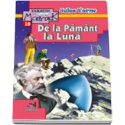 Jules Verne - De la Pamant la Luna - Conform programei scolare in vigoare