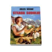 Jules Verne - Steaua Sudului - Editia I