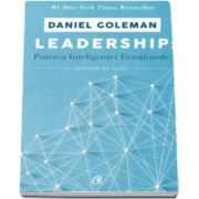 Daniel Goleman, Leadership. Puterea inteligentei emotionale - Selectie de texte
