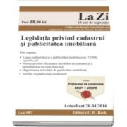 Legislatia privind cadastrul si publicitatea imobiliara. Actualizat la 20. 04. 2016 (Cod 601)