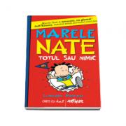 Marele Nate - Volumul 4. Totul sau nimic