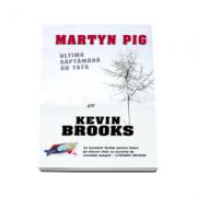 Martyn Pig. Ultima saptamana cu tata