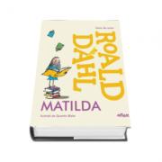 Roald Dahl, Matilda - Ilustratii de Quentin Blake