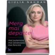 Giulia Nahmany, Merg mai departe - mai puternica, mai sanatoasa, mai fericita