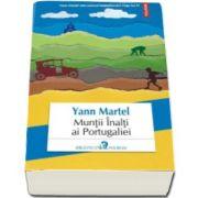 Yann Martel, Muntii Inalti ai Portugaliei (Traducere din limba engleza de Dan Croitoru)