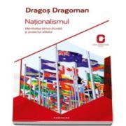 Dragos Dragoman, Nationalismul. Identitatea etnoculturala si proiectul elitelor
