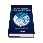 O istorie secreta a Tarii Vampirilor. Cartea Pricoliciului - Volumul 1 (Adina Popescu)
