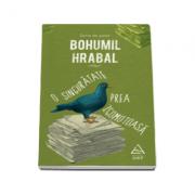 O singuratate prea zgomotoasa - Serie de autor Bohumil Hrabal